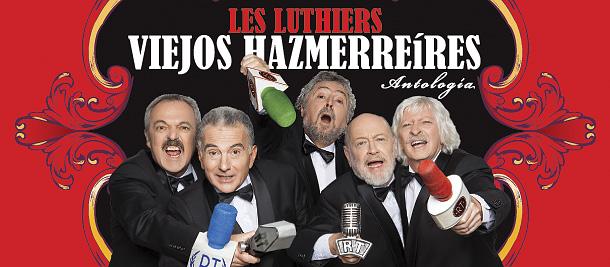 Tickantel - Comprá entradas por Internet para Les Luthiers - Viejos Hazmerreíres